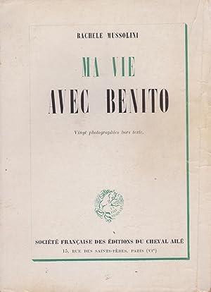 Ma vie avec Benito.: MUSSOLINI (Rachele)