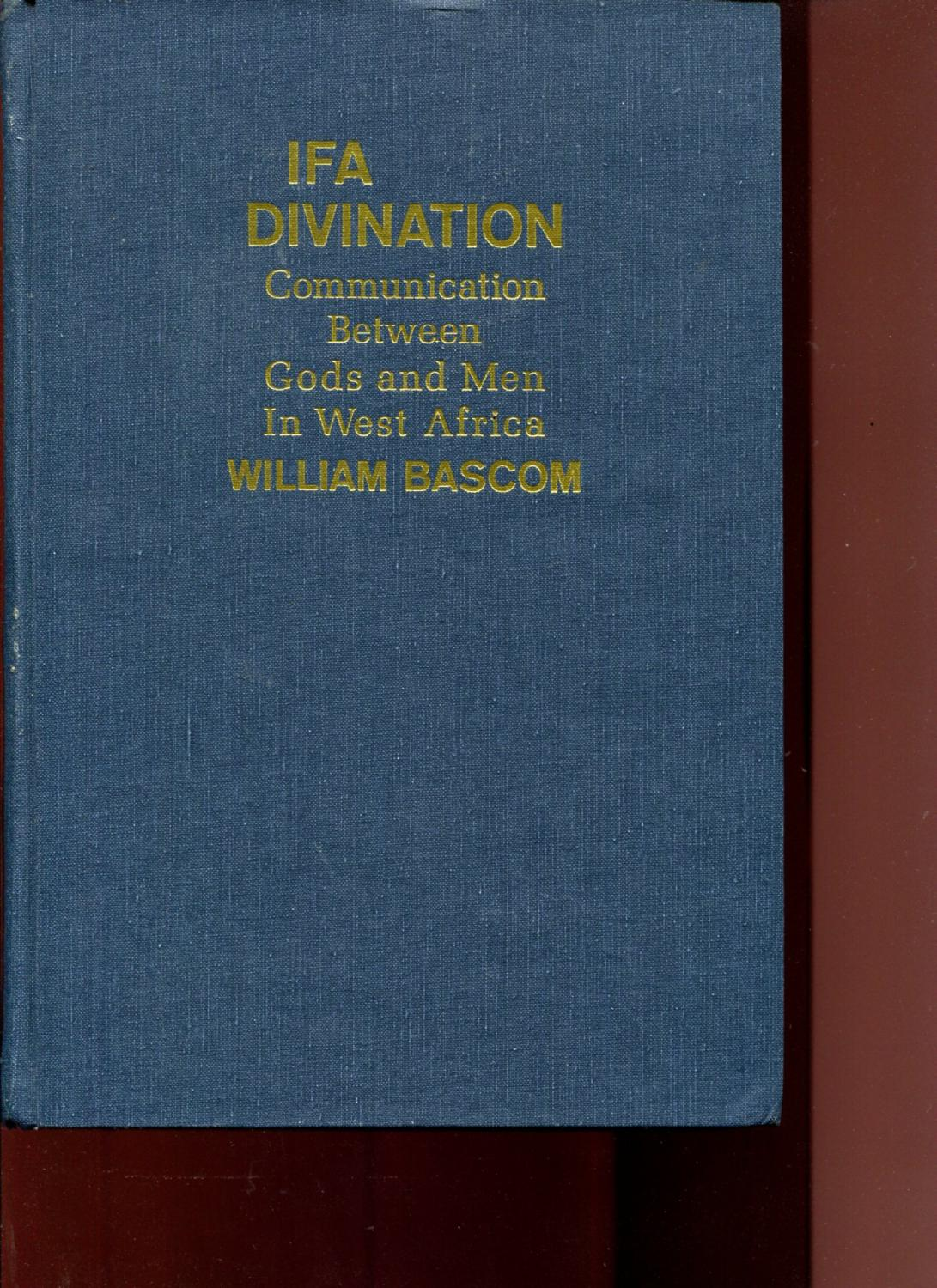 IFA Divination. Communication Between Gods and Men in West Africa