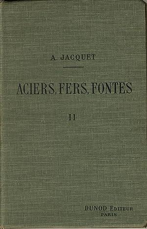 Aciers, Fers, Fontes tome II : préparation: JACQUET Alexis