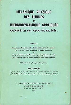 Mécanique physique des fluides et thermodynamique appliquée,: TENOT A.