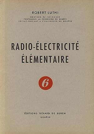 Radio-électricité élémentaire, tome 6 : Les mesures: LUTHI Robert