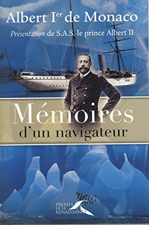 Mémoires d' un navigateur: Albert Ier de