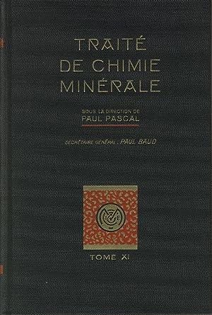 Traité de chimie minérale, Tome XI -: PASCAL Paul (publié