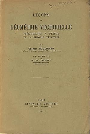 Leçons de géométrie vectorielle, préliminaires à l'étude: BOULIGAND Georges