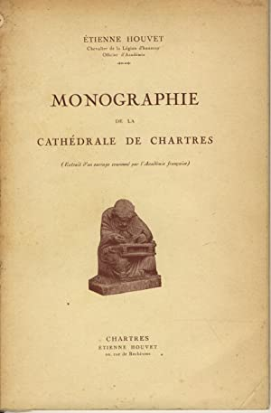 Monographie de la Cathédrale de Chartres: HOUVET Etienne