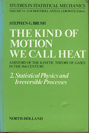 The Kind of Motion We Call Heat: BRUSH Stephen G.