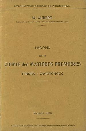 Leçons sur la chimie des matières premières,: AUBERT M.