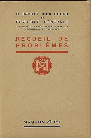 Recueil de problèmes (cours de physique générale: BRUHAT G.