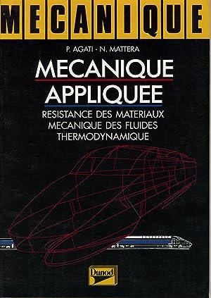 Mécanique appliquée - Résistance des matériaux, Mécanique: AGATI P., MATTERA