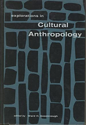 Explorations in Cultural Anthropology: Edited by Ward