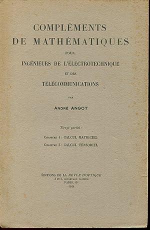 Compléments de mathématiques à l'usage des ingénieurs: ANGOT André