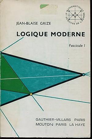 Logique moderne, fascicule 1 : Logique des: GRIZE Jean-Blaise