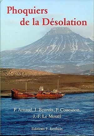 Phoquiers de la Désolation - La chasse: ARNAUD Patrick, BEUROIS