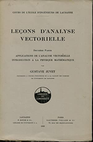 Leçons d'analyse vectorielle, tome 2 : Application: JUVET Gustave