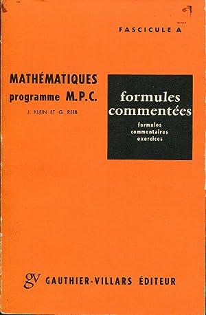 Mathématiques programme P.C. - Formules commentées (formules,: KLEIN J., REEB