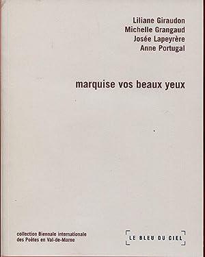 Marquise vos beaux yeux: GIRAUDON Liliane, GRANGAUD