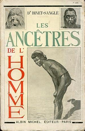Les ancêtres de l'homme: BINET-SANGLE Dr
