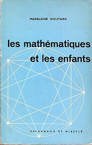 Les mathématiques et les enfants: GOUTARD Madeleine