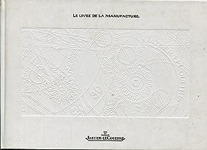 Le livre de la Manufacture: JAEGER-LECOULTRE