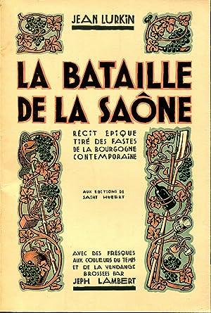 La bataille de la Saône. Récit épique: LURKIN Jean