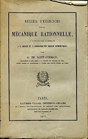 Recueil d'exercices sur la mécanique rationnelle, à: DE SAINT-GERMAIN A.