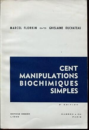 Cent manipulations biochimiques simples: FLORKIN Marcel, DUCHATEAU