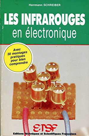 Les infrarouges en électronique. Expériences et montages: SCHREIBER H.
