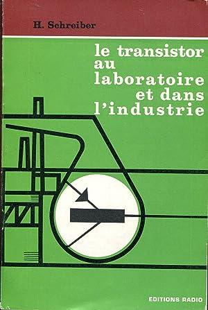Le transistor au laboratoire et dans l'industrie: SCHREIBER H.