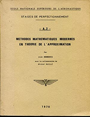 Méthodes mathématiques modernes en théorie de l'approximation: DHOMBRES Jean, avec