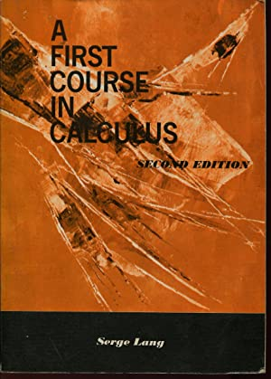 A first Course in Calculus: LANG Serge