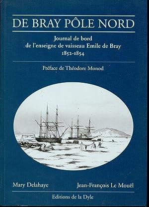 De Bray Pôle Nord, Journal de bord: DELAHAYE Mary LE