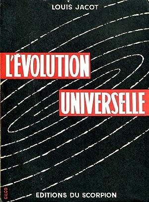 L'évolution universelle: JACOT Louis