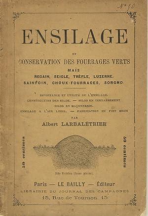 Ensilage et conservation des fourrages verts, maïs, regain, seigle, trèfle, luzerne, ...