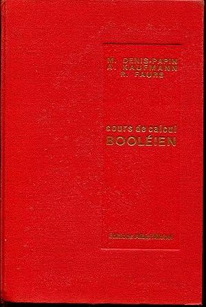 Cours de calcul Booléien (notions sur les: DENIS-PAPIN Maurice, KAUFMANN