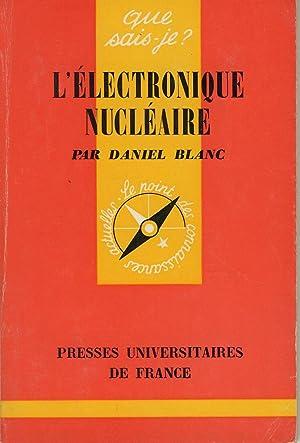 L'électronique nucléaire: BLANC Daniel