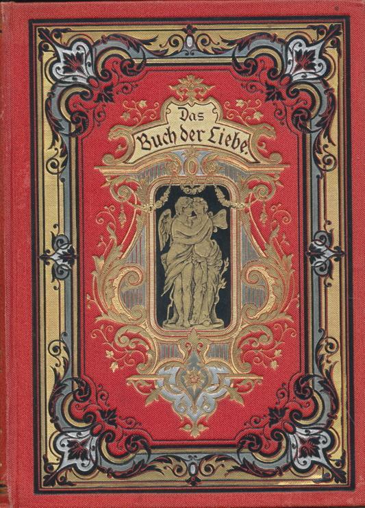 Das Buch der Liebe. Eine Blütenlese aus: Hart, Heinrich und