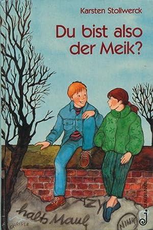 Du bist also der Meik?: Stollwerck, Karsten