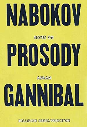 Notes on Prosody, and Abram Gannibal; From the Commentary to the Author's Translation of ...