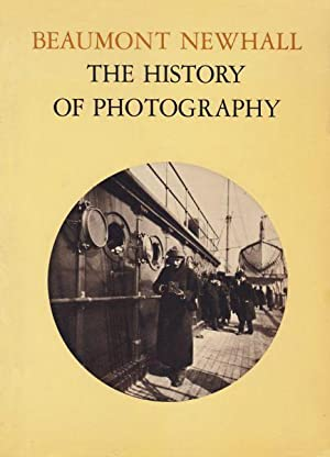 The History of Photography from 1839 to: Beaumont Newhall