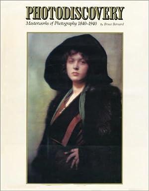 Photodiscovery: Masterworks of Photography 1840-1940: Bruce Bernard