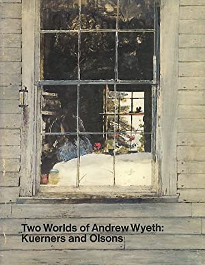 Two Worlds of Andrew Wyeth: Kuerners and: Katherine Stoddart-Gilbert and