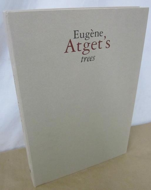 Eugene Atget's Trees: Atget, Eugene (photo.); Aubenas, Sylvie et Guillaume Le Gall (texts)