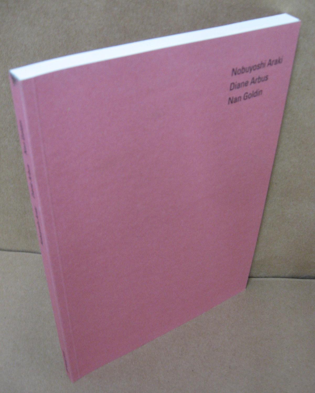 Nobuyoshi Araki, Diane Arbus, Nan Goldin - Goetz, Ingvild & Christiane Meyer-Stoll (eds.)