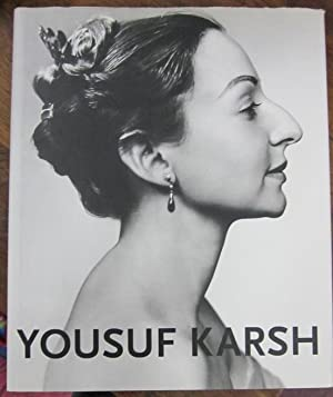 Yousuf Karsh: Heroes of Light and Shadow: Karsh, Yousuf (photo.) / Vorsteher, Dieter & Janet Yates ...