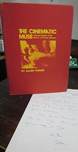 The Cinematic Muse: Critical Studies in the: Thiher, Allen