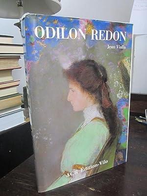 La vie et l'oeuvre de Odilon Redon: Vialla, Jean; Huyghe, Rene (pref.)