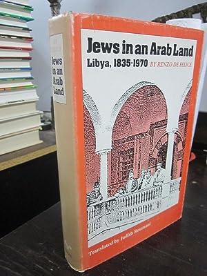 Jews in an Arab Land: Libya, 1835-1970: De Felice, Renzo; Roumani, Judith (trans.)