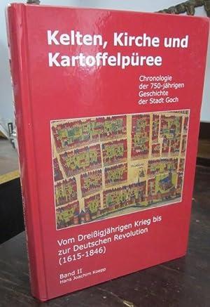 Kelten, Kirche und Kartoffelpuree. Chronologie der 750-jahrigen Geschichte der Stadt Goch, Band II:...