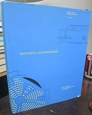 Architektur und Demokratie: Bauen fur die Politik von der amerikanischen Revolution bis zur ...