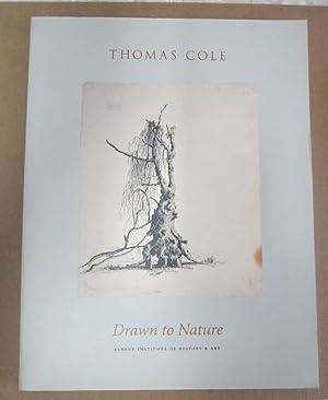 Thomas Cole: Drawn to Nature: Robinson, Christine T. (cur.); Stilgoe, John R. et la. (essays)